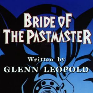 Bride of the Pastmaster