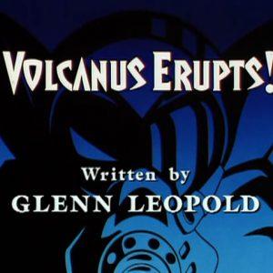 Volcanus Erupts!