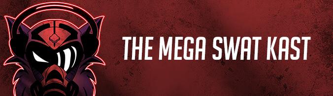 The MEGA SWAT Kast